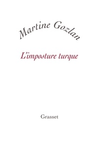 Martine Gozlan - L'imposture turque.