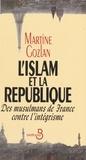 Martine Gozlan - L'islam et la République - Des musulmans de France contre l'intégrisme.