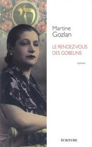 Martine Gozlan - Le rendez-vous des Gobelins.