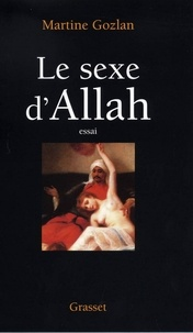 Martine Gozlan - Le sexe d'Allah.