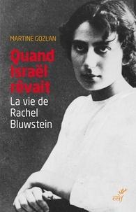 Martine Gozlan - Quand Israël rêvait.