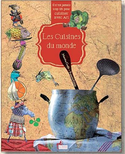 Martine Groffe et François Peltier - Les cuisines du monde.