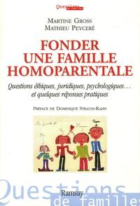 Martine Gross et Mathieu Peyceré - Fonder une famille homoparentale.