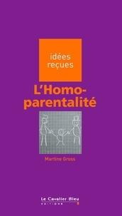 Martine Gross - L'Homo-parentalité.