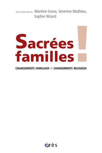 Sacrées familles !. Changements familiaux, changements religieux