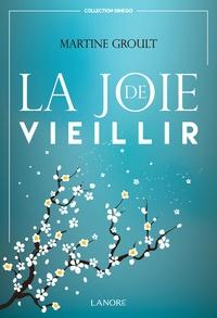 Martine Groult - La joie de vieillir.