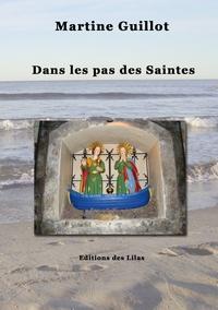 Martine Guillot - Dans les pas des Saintes....