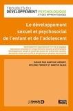 Martine Hebert et Mylène Fernet - Le développement sexuel et psychosocial de l'enfant et de l'adolescent.