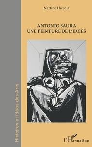Martine Heredia - Antonio Saura - Une peinture de l'excès.