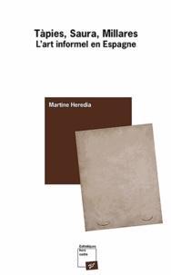 Martine Heredia - Tàpies, Saura, Millares - L'art informel en Espagne.