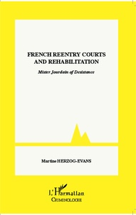 French Reentry Courts and Rehabilitation - Mister Jourdain of Desistance.pdf