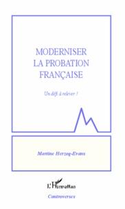 Moderniser la probation française- Un défi à relever ! - Martine Herzog-Evans |