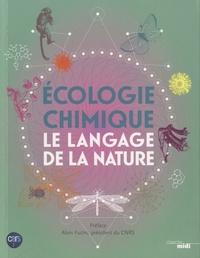 Martine Hossaert McKey et Anne-Geneviève Bagnères-Urbany - Ecologie chimique - Le langage de la nature.