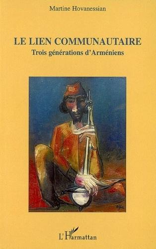 Martine Hovanessian - Le lien communautaire - Trois générations d'Arméniens.