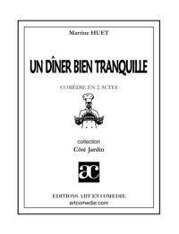 Martine Huet - Un diner bien tranquille.