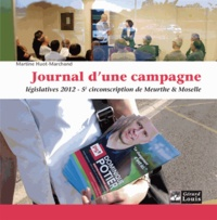 Martine Huot-Marchand - Journal d'une campagne - Législatives 2012, 5e circonscription de Meurthe & Moselle.