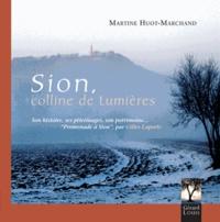 Martine Huot-Marchand - Sion, colline de Lumières.