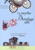 Martine Jacques et Jean-Marie Schwob - Le mythe de l'attelage ailé ou Les chevaux de l'âme - Adapté de l'oeuvre de Platon, Phèdre 246a-249b.
