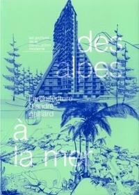 Martine Jacquet - Des Alpes à la mer - L'architecture d'André Gaillard.