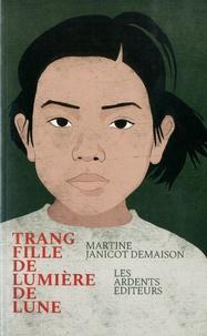 Martine Janicot Demaison - Trang, fille de Lumière de lune.