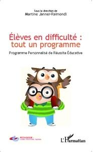 Martine Janner-Raimondi - Elèves en difficulté : tout un programme - Programme personnalisé de réussité éducative.