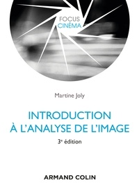 Martine Joly - Introduction à l'analyse de l'image - 3e édition.