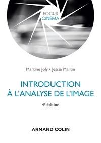 Martine Joly et Jessie Martin - Introduction à l'analyse de l'image - 4e éd..