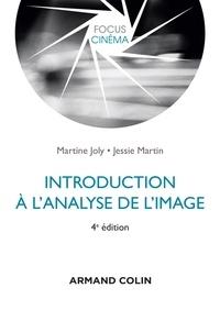 Martine Joly et Jessie Martin - Introduction à l'analyse de l'image.