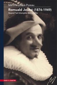 Martine Joubé-Poreau - Romuald Joubé (1876-1949) - Une vie d'acteur au service de l'art.