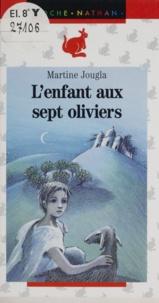 Martine Jougla - L'enfant aux sept oliviers.