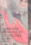 Martine Kahane et Noëlle Giret - Armures, hennins et crinolines - Costumes de scène.
