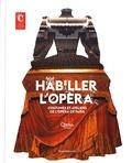 Martine Kahane et Delphine Pinasa - Habiller l'opéra - Costumes et ateliers de l'Opéra de Paris.