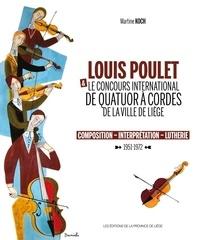 Martine Koch - Louis Poulet & le concours international de quatuor à cordes de la ville de Liège - Composition - interprétation - lutherie (1951-1972).