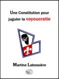 Martine Labossière - Une constitution pour juguler la voyoucratie.