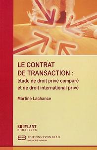 Le contrat de transaction- Etude de droit comparé et de droit international privé - Martine Lachance | Showmesound.org