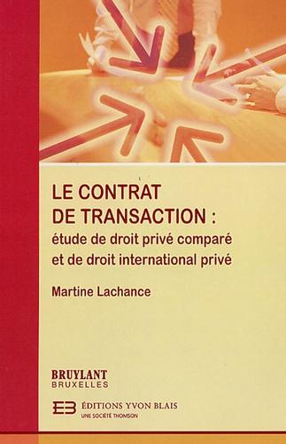 Martine Lachance - Le contrat de transaction - Etude de droit comparé et de droit international privé.