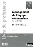Martine Laffitte-Mourlanne - Management de l'équipe commerciale par la pratique BTS NRC 1e et 2e années - Livre du professeur.