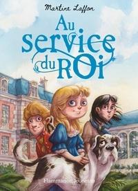 Martine Laffon - Au service du roi.