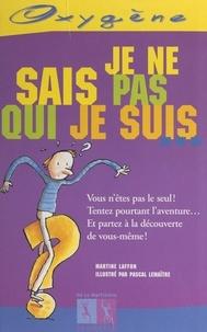 Martine Laffon et Pascal Lemaître - Je ne sais pas qui je suis.