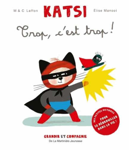 Martine Laffon et Caroline Laffon - Katsi - Trop, c'est trop !.