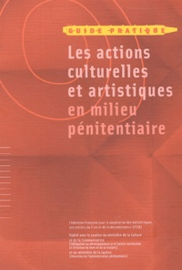 Martine Laffon et Patrick Facchinetti - Les actions culturelles et artistiques en milieu pénitentiaire.
