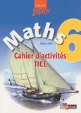 Martine Lafon et Fedele Annicchiarico - Maths 6e Cahier d'activités TICE.