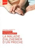 Martine Lagardette - Comment j'ai surmonté la maladie d'Alzheimer d un proche.