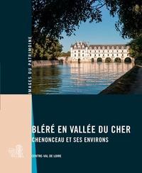 Martine Lainé et Thierry Cantalupo - Bléré en vallée du Cher - Chenonceau et ses environs.