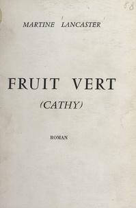 Martine Lancaster - Fruit vert - (Cathy).
