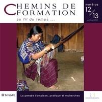 Martine Lani-Bayle et Patrick Paul - Chemins de formation N° 12-13, Octobre 20 : La pensée complexe en recherche et en pratique.