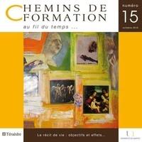Martine Lani-Bayle - Chemins de formation N° 15, Octobre 2010 : Le récit de vie : objectifs et effets....