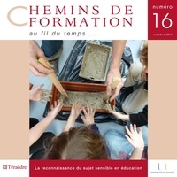 Martine Lani-Bayle et Bertrand Bergier - Chemins de formation N° 16, octobre 2011 : Quelle reconnaissance du sujet sensible en éducation ?.