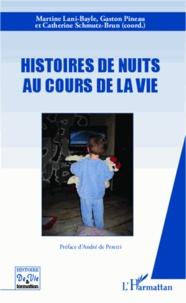 Martine Lani-Bayle et Gaston Pineau - Histoires de nuits au cours de la vie.