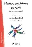 Martine Lani-Bayle - Mettre l'expérience en mots - Les savoirs narratifs.